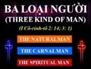 Tựa:  Ba Loại Người Kinh Thánh:  1 Cô-rinh-tô 2:14; 1 Cô-rinh-tô 3:1 Diễn Giả:  Mục Sư Ngô Đình Can Xem:  915