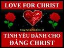 Tựa:  Tình Yêu Dành Cho Đấng Christ Kinh Thánh:  Công-vụ các Sứ-đồ 21:13 Diễn Giả:  Mục Sư Ngô Đình Can Xem:  564
